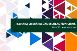 Escolas Municipais realizam a I Semana Literária, entre os dias 26 e 30 de novembro