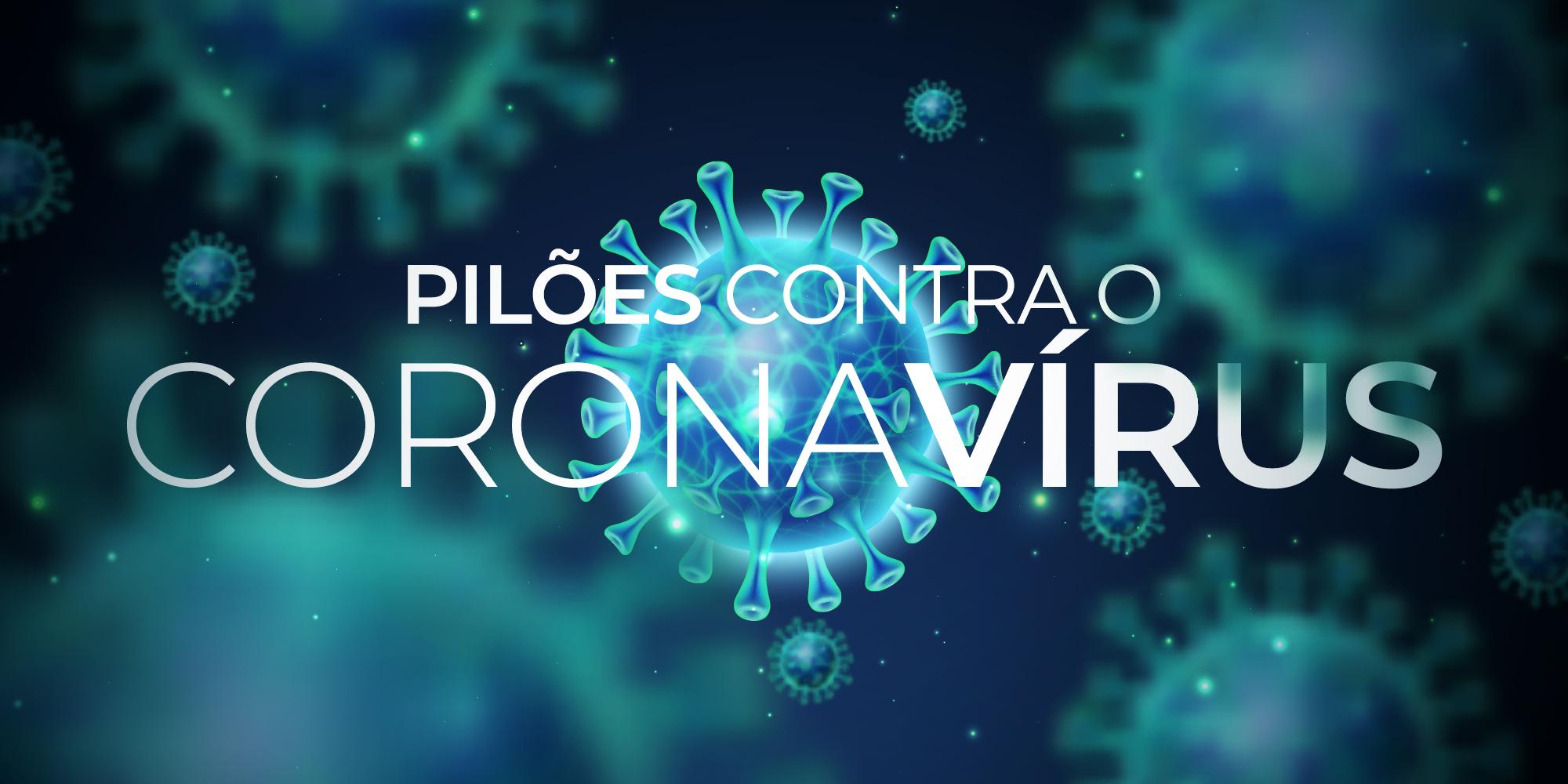 PILÕES CONTRA O COVID-19